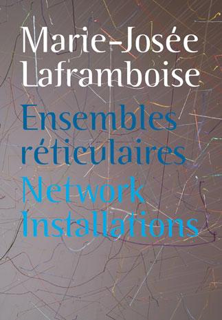 Marie-Josée Laframboise.Ensembles réticulaires