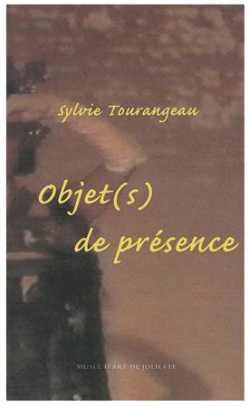 Sylvie Tourangeau.Objet(s) de présence