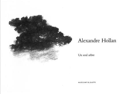 Alexandre Hollan.Un seul arbre